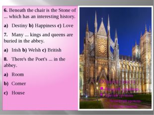 6. Beneath the chair is the Stone of ... which has an interesting history. a)