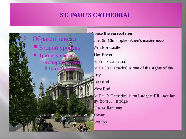 ST. PAUL'S CATHEDRAL Choose the correct item 1.... is Sir Christopher Wren'...