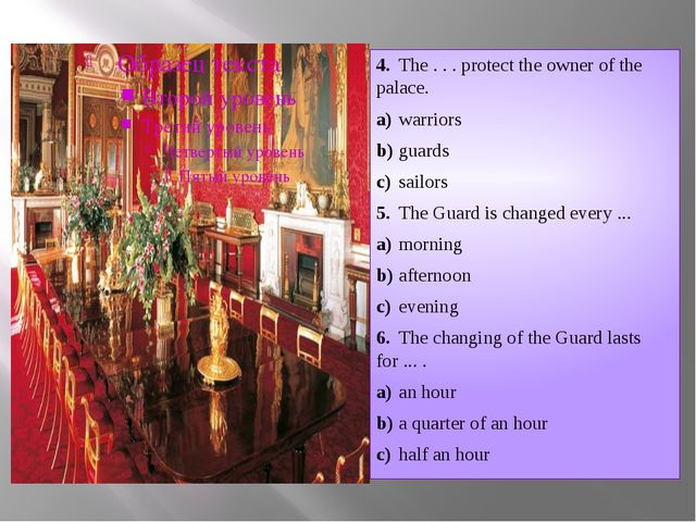 4.The . . . protect the owner of the palace. a)warriors b)guards c)sailor...
