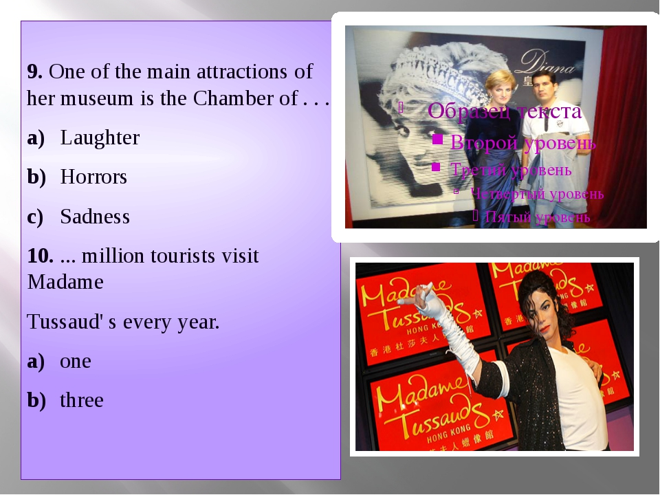 9. One of the main attractions of her museum is the Chamber of . . . a)Laug...