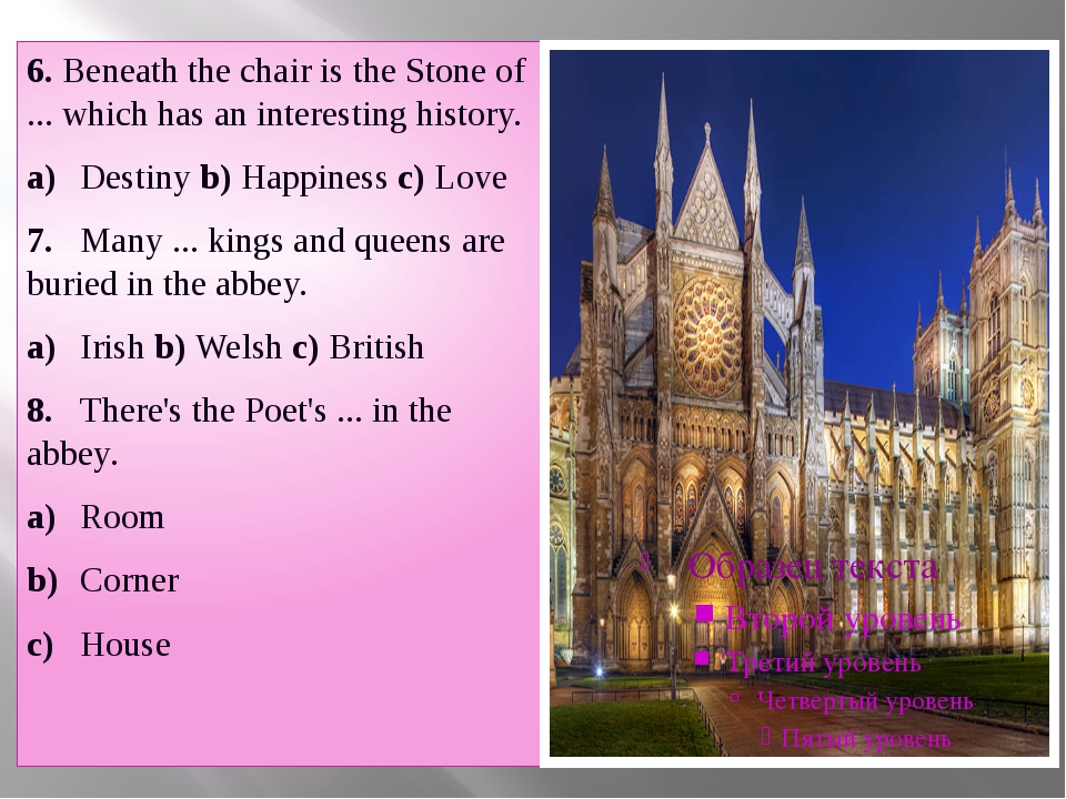 6. Beneath the chair is the Stone of ... which has an interesting history. a)...