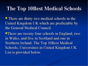 There are thirty two medical schools in the United Kingdom UK which