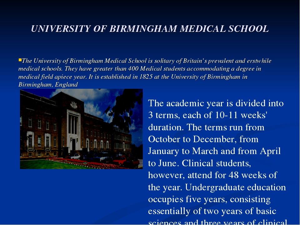 The University of Birmingham Medical School is solitary of Britain'...