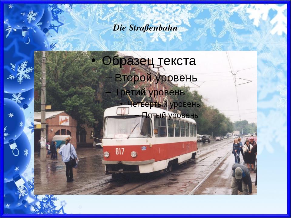 Die Straßenbahn