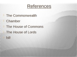 References The Commonwealth Chamber The House of Commons The House of Lords b