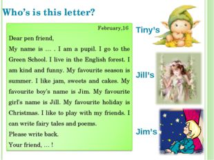 Who's is this letter? Tiny's Jill's Jim's