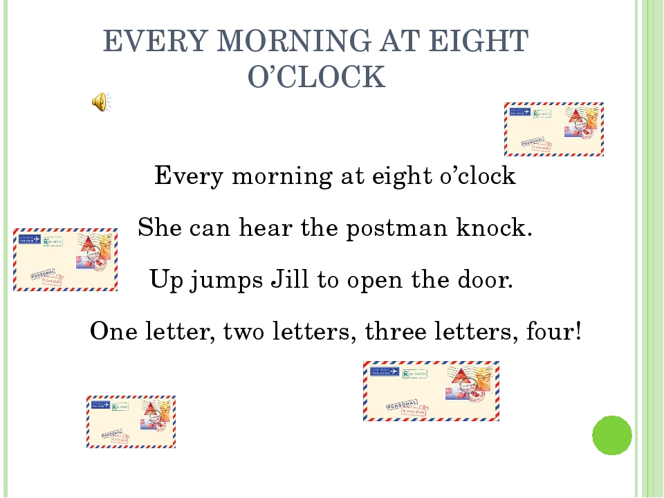 EVERY MORNING AT EIGHT O'CLOCK Every morning at eight o'clock She can hear th...