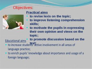 Practical aims to revise lexis on the topic; to improve listening comprehens