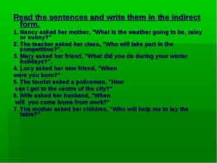 Read the sentences and write them in the indirect form. 1. Nancy asked her mo