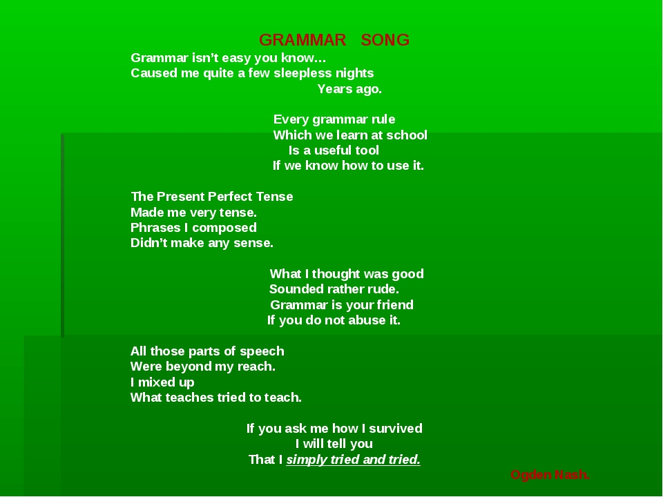 GRAMMAR SONG Grammar isn't easy you know… Caused me quite a few sleepless nig...