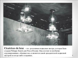 Сicatrices de luxe - это роскошная подвесная люстра, которая была создана Phi