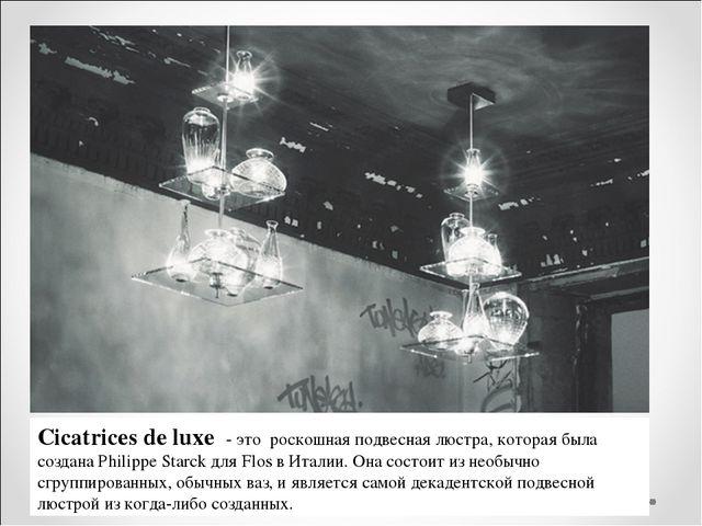 Сicatrices de luxe - это роскошная подвесная люстра, которая была создана Phi...