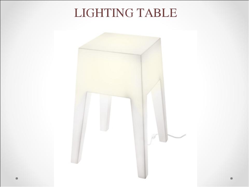 LIGHTING TABLE