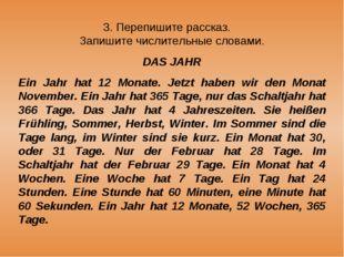 3. Перепишите рассказ. Запишите числительные словами. DAS JAHR Ein Jahr