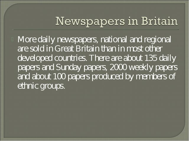 More daily newspapers, national and regional are sold in Great Britain than i...