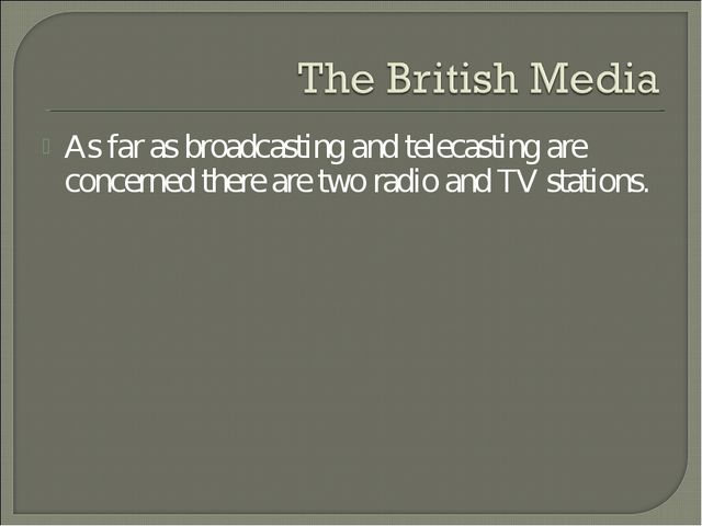 As far as broadcasting and telecasting are concerned there are two radio and...