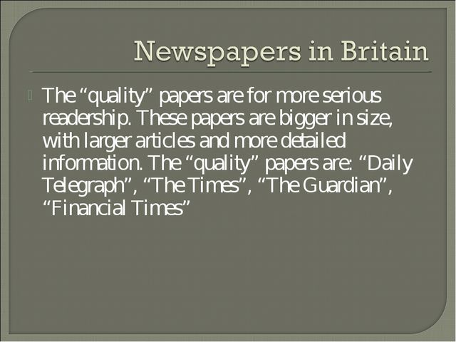 """The """"quality"""" papers are for more serious readership. These papers are bigger..."""