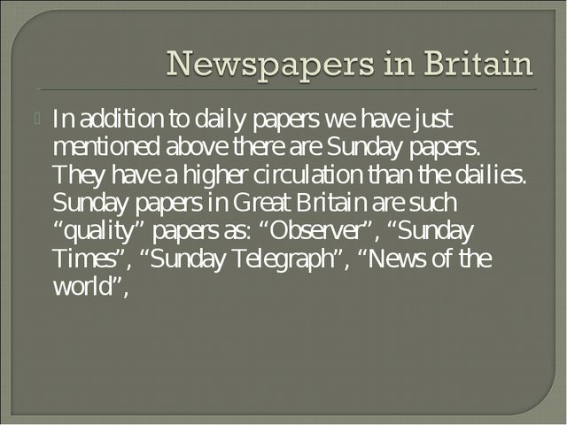 In addition to daily papers we have just mentioned above there are Sunday pap...