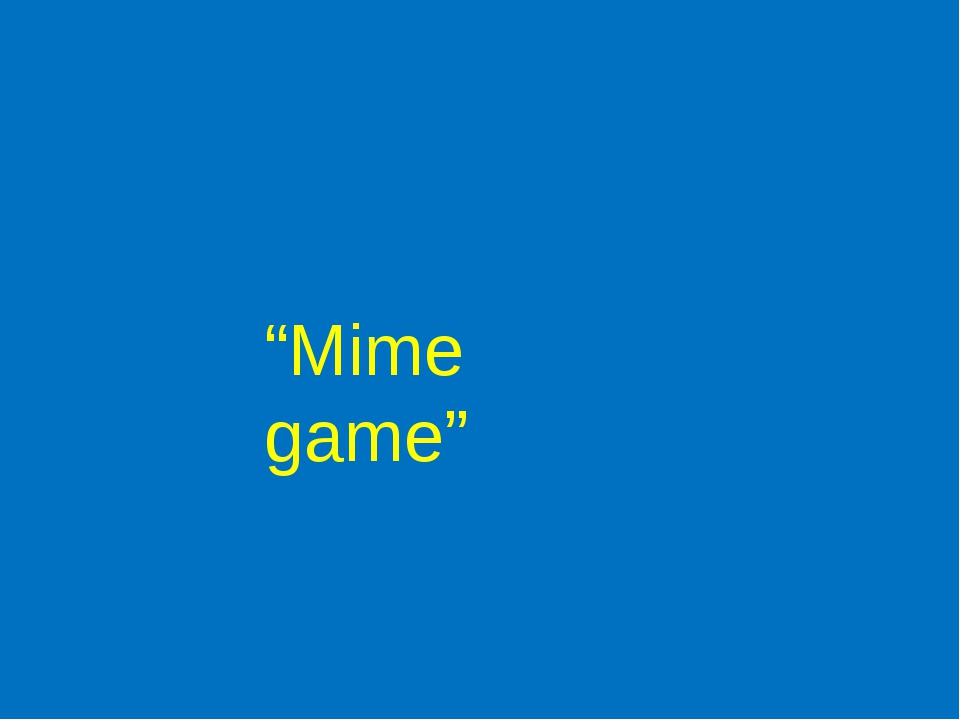 """""""Mime game"""""""