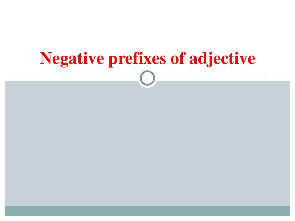 Negative prefixes of adjective