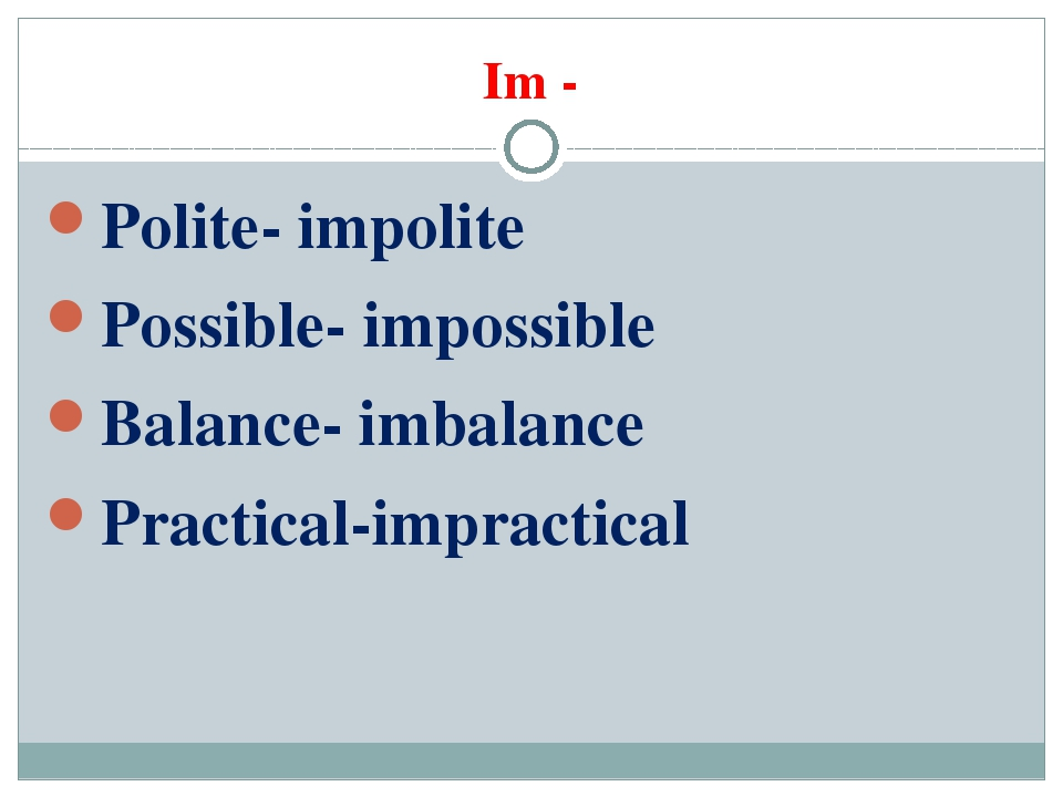 Im - Polite- impolite Possible- impossible Balance- imbalance Practical-impra...