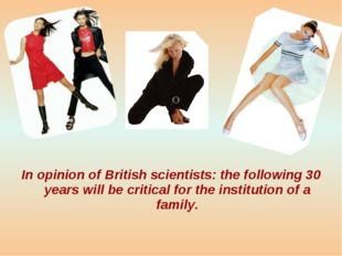 In opinion of British scientists: the following 30 years will be critical for