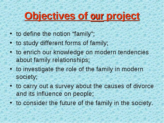 "Objectives of our project to define the notion ""family""; to study different f..."