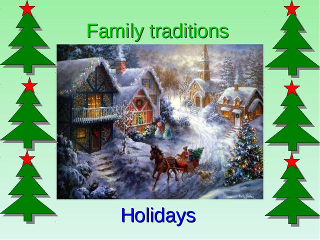 Family traditions Holidays