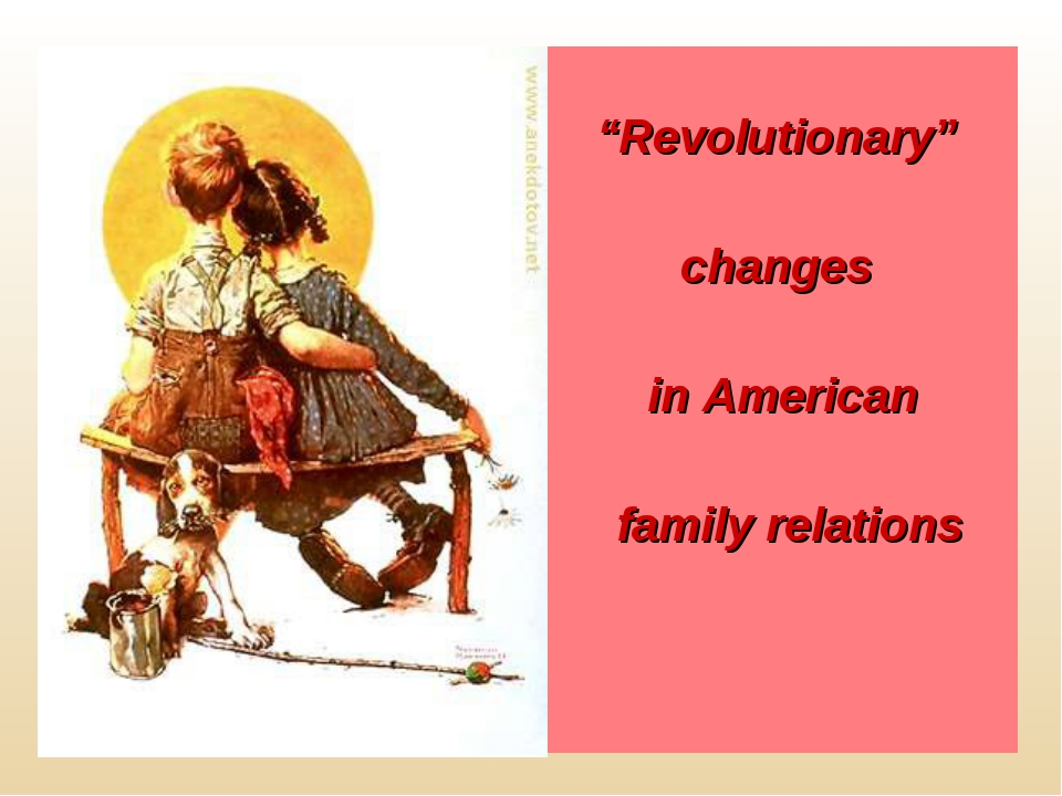 """Revolutionary"" changes in American family relations"
