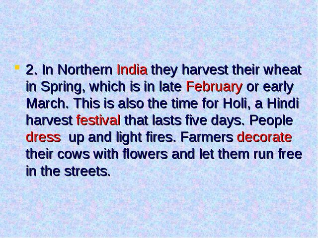 2. In Northern India they harvest their wheat in Spring, which is in late Feb...