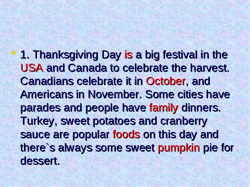 1. Thanksgiving Day is a big festival in the USA and Canada to celebrate the...