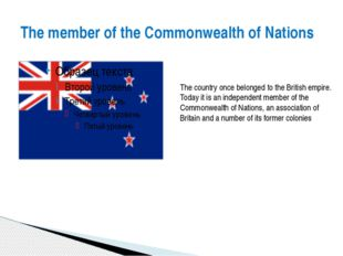 The member of the Commonwealth of Nations The country once belonged to the Br