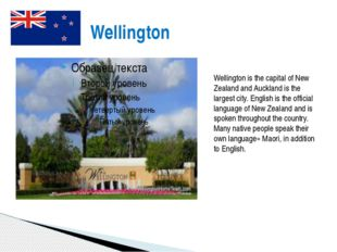 Wellington Wellington is the capital of New Zealand and Auckland is the larg