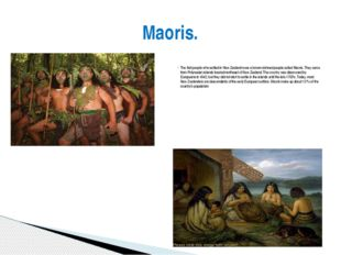 The first people who settled in New Zealand were a brown-skinned people calle