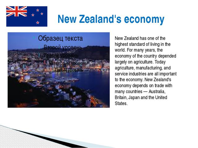 New Zealand's economy New Zealand has one of the highest standard of living i...