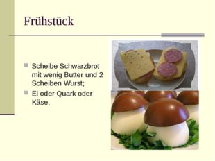 Frühstück Scheibe Schwarzbrot mit wenig Butter und 2 Scheiben Wurst; Ei oder