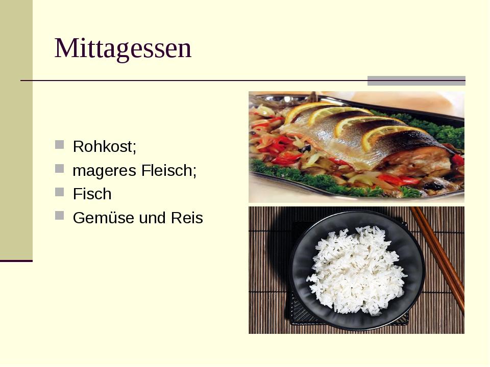 Mittagessen Rohkost; mageres Fleisch; Fisch Gemüse und Reis