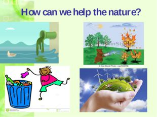 How can we help the nature?