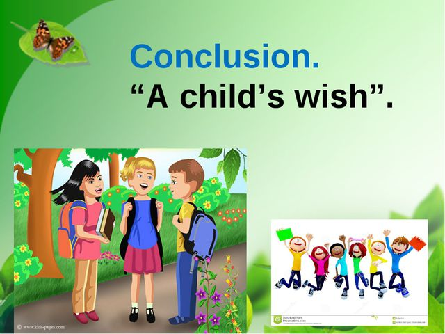 "Conclusion. ""A child's wish""."