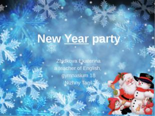 Zhidkova Ekaterina a teacher of English, gymnasium 18 Nizhny Tagil New Year p