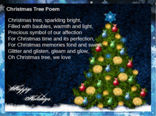 Christmas Tree Poem Christmas tree, sparkling bright, Filled with baubles, w