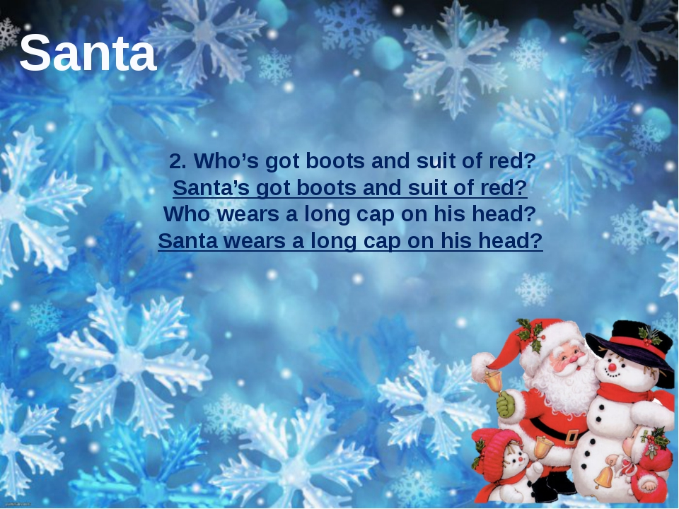 2. Who's got boots and suit of red? Santa's got boots and suit of red? Who w...