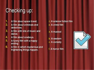 Checking up: A film about space travel. A film about criminals and detectives
