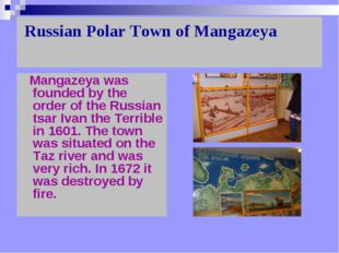 Russian Polar Town of Mangazeya   Mangazeya was founded by the order of the