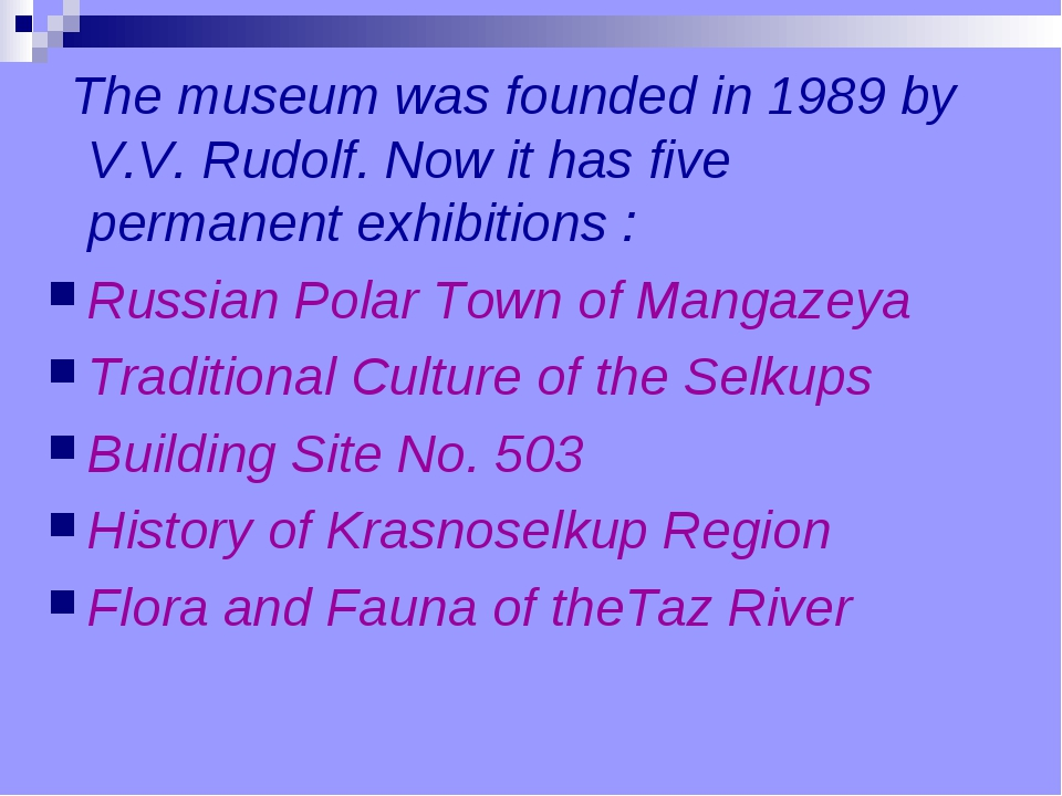The museum was founded in 1989 by V.V. Rudolf. Now it has five permanent exh...