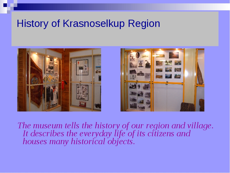 History of Krasnoselkup Region   The museum tells the history of our region...