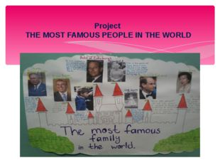 Project THE MOST FAMOUS PEOPLE IN THE WORLD