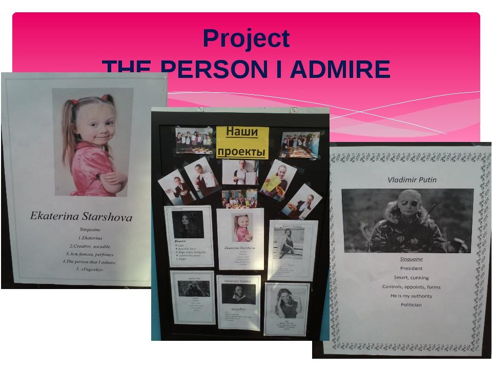 Project THE PERSON I ADMIRE