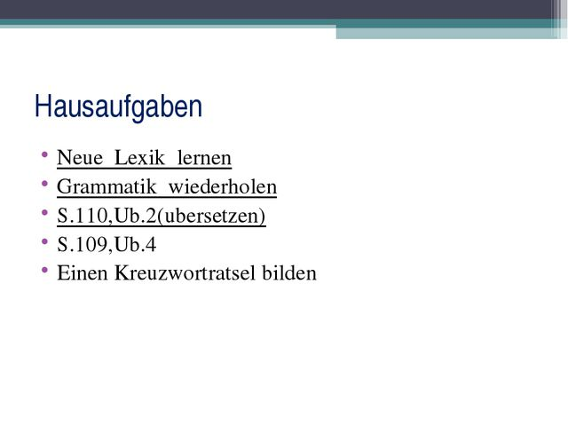 Hausaufgaben Neue Lexik lernen Grammatik wiederholen S.110,Ub.2(ubersetzen) S...