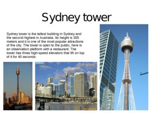 Sydney tower is the tallest building in Sydney and the second highest in Aust